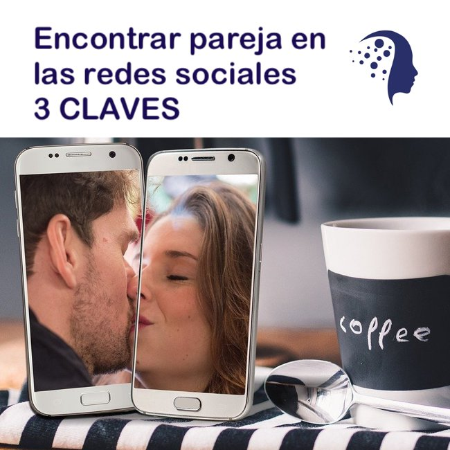 ENCONTRAR-PAREJA-REDES-SOCIALES-VALENCIA-PSICOLOGA-SARA-NAVARRETE - Psicólogo en Valencia