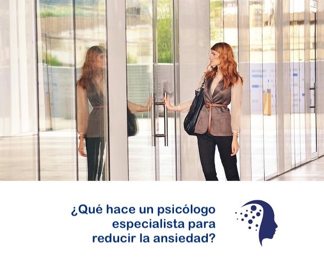 ¿Qué hace un psicólogo especialista para reducir la ansiedad?